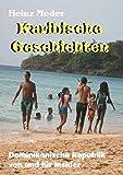 Karibische Geschichten: Dominikanische Republik von und für Insider -