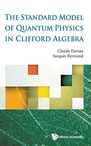 Standard Model Of Quantum Physics In Clifford Algebra, The