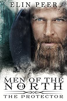 The Protector (Men of the North Book 1) (English Edition) di [Peer, Elin]