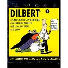 Aplace Siempre Sus Reuniones Con Cualquier Imbecil Que Le Haga Perder el Tiempo (Dilbert Books)