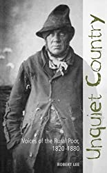 Unquiet Country: Voices of the Rural Poor, 1820 -1880: 11