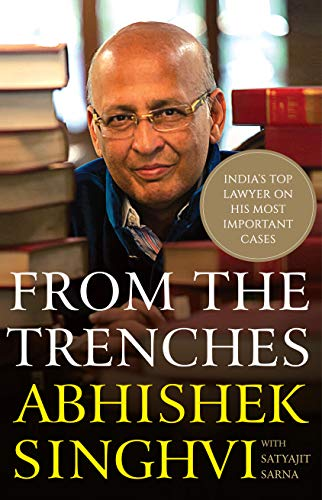 From the Trenches : India's top lawyer on his most important cases