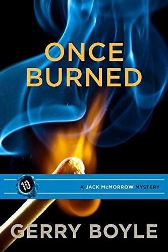 Once Burned (Jack Mcmorrow Mystery) by Gerry Boyle (2016-05-17)