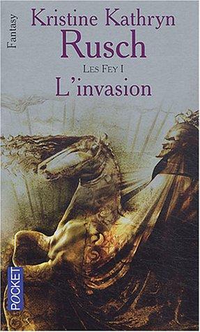 Les Fey, Tome 1 : L'invasion