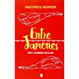 ENTRE JAMONES: PARTE I: UN ROMANCE CASTELLANO (Lunaria)