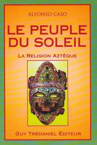 Le Peuple du soleil : La Religion aztèque