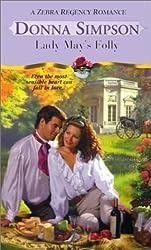 Lady May's Folly (Zebra Regency Romance) by Donna Simpson (2001-02-01)