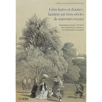 Entre fastes et drames : lumière sur trois siècles de souvenirs royaux