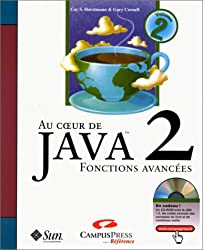 Au coeur de Java 2 - Volume 2 : Notions avancées