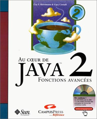 Au coeur de Java 2 - Volume 2 : Notions avancées
