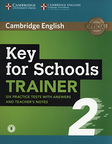 KET for schools trainer. Student's book with answers, downloadable audio and teacher's notes. Per la Scuola media: Key for Schools Trainer 2 Six ... with Answers and Teacher's Notes with Audio por Not available