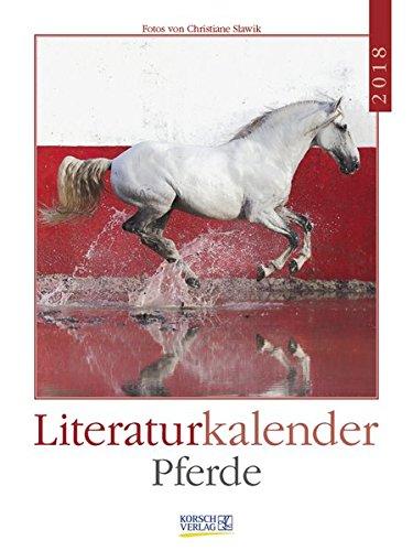 Literaturkalender Pferde 2018: Literarischer Wochenkalender * 1 Woche 1 Seite * literarische Zitate und Bilder * 24 x 32 cm