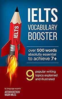 IELTS Vocabulary Booster: Learn 500+ words for IELTS essay by [Miles, Nadin]