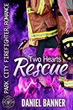 Two Hearts Rescue: Park City Firefighter Romance (English Edition)