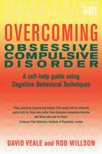 Overcoming Obsessive Compulsive Disorder: A self-help guide using cognitive behavioural techniques (Overcoming Books)