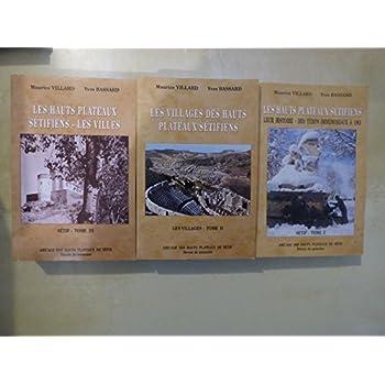 ALGERIE, SETIF: Les Hauts Plateaux Sétifiens, 3 tomes, HISTOIRE, VILLES,VILLAGES