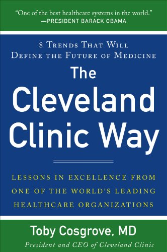 The Cleveland Clinic Way: Lessons in Excellence from One of the World's Leading Health Care Organizations (English Edition)
