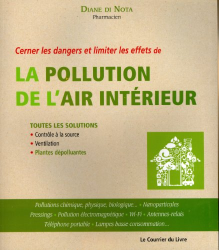 Cerner les dangers et limiter les effets de la pollution de l'air intérieur par Diane Di Nota