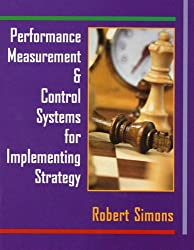 Performance Measurement and Control Systems for Implementing Strategy: Text Only