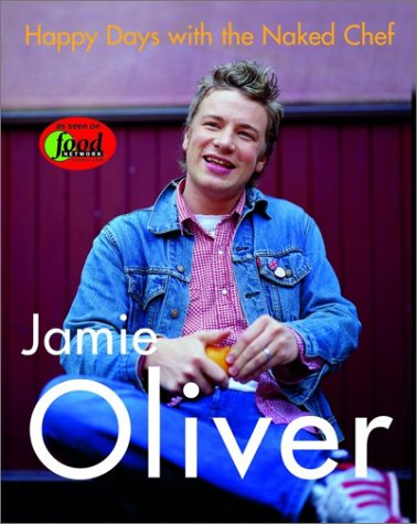 Happy Days with the Naked Chef Oliver, Jamie ( Aut...