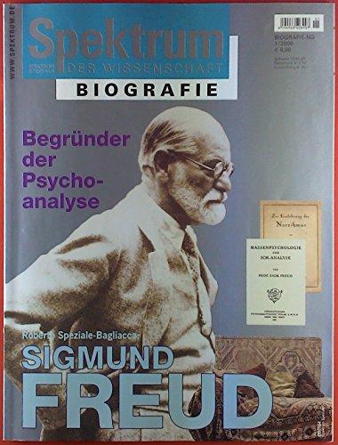Spektrum der Wissenschaft. Biografie1 / 2006. Begründer der Psychoanalyse. Roberto Speziale-Bagliacca: Sigmund Freud.