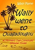 Wally Went to Ouagadougou by Wally Payne (2014-08-19)