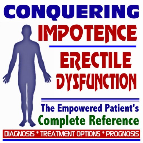 2009-conquering-impotence-and-erectile-dysfunction-viagra-cialis-levitra-the-empowered-patients-comp