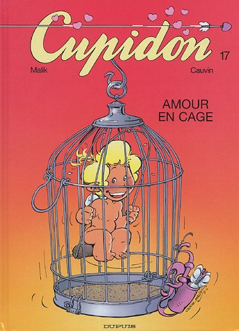 Cupidon, Tome 17 : Amour en cage