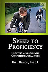 Speed to Proficiency: Creating a Sustainable Competitive Advantage