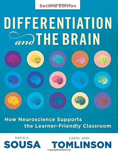 Differentiation and the Brain: How Neuroscience Supports the Learner-Friendly Classroom (Use Brain-Based Learning and Neuroeducation to Differentiate por David A. Sousa