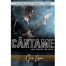 Cántame... una canción de amor (Spanish Edition)