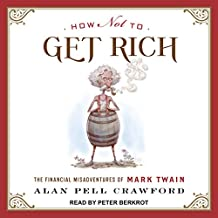 How Not to Get Rich: The Financial Misadventures of Mark Twain