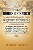 The Books of Enoch: The Angels, The Watchers and The Nephilim: (With Extensive Commentary on the Three Books of Enoch, the Fallen Angels, the Calendar of Enoch, and Daniel's Prophecy)