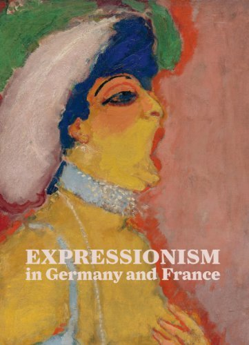 Expressionism in Germany and France: From Van Gogh to Kandinsky by Timothy O. Benson (2014-06-03)
