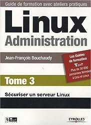 Linux Administration : Tome 3, Sécuriser un serveur Linux