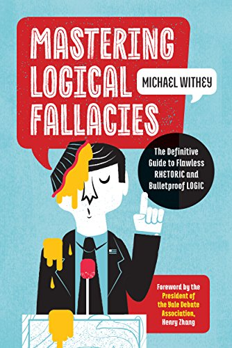 Mastering Logical Fallacies: The Definitive Guide to Flawless Rhetoric and Bulletproof Logic (English Edition)