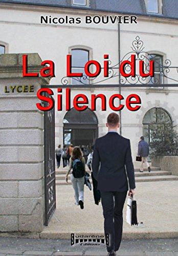 La Loi du Silence: Roman sur le harcèlement scolaire par Nicolas Bouvier