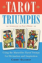 Tarot Triumphs: Using the Tarot Trumps for Divination and Inspiration