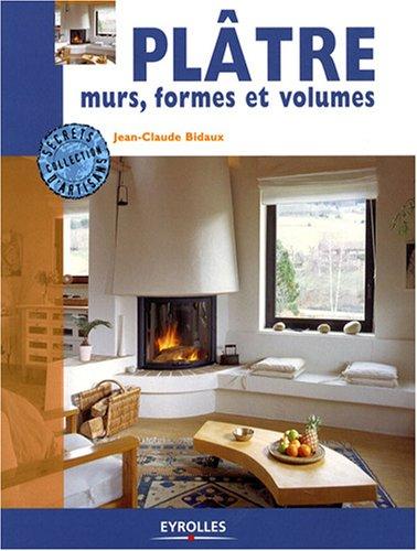 Plâtre, murs, formes et volumes par Jean-Claude Bidaux