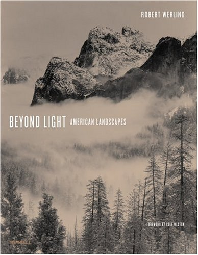 Beyond Light: American Landscapes (Photography New Titles) por Robert Werling
