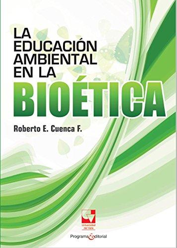 La educación ambiental en la bioética (Educación y pedagogía nº 2)