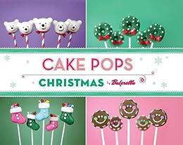 Cake Pops Christmas von [Bakerella]