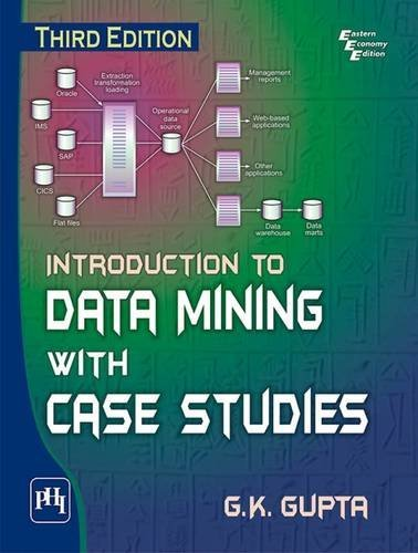 Introduction to Data Mining with Case Studies by G. K. Gupta (2014-05-01)