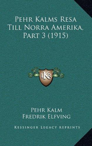 Pehr Kalms Resa Till Norra Amerika, Part 3 (1915)