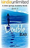 Double Black (Stark Springs Academy Book 2) (English Edition)