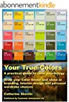 Your True Colors: A practical guide t...