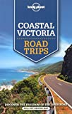 Lonely Planet Coastal Victoria Road Trips (Travel Guide)