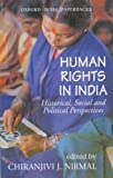 Human Rights in India: Historical, Social and Political Perspectives