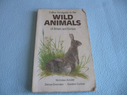 Wild Animals of Britain and Europe (Collins handguides)