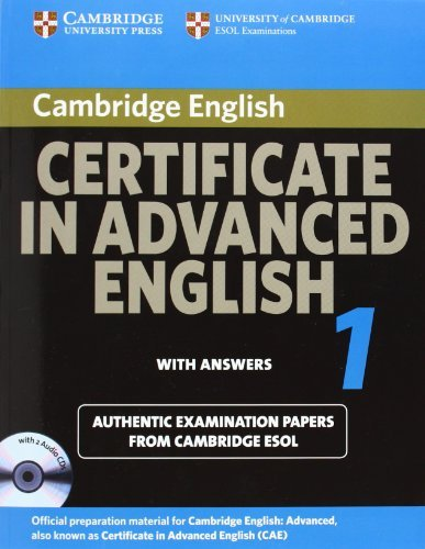 Cambridge Certificate in Advanced English 1 for updated exam Self-study Pack: Official Examination papers from University of Cambridge ESOL Examinations (CAE Practice Tests) by Cambridge ESOL (2008-03-17)